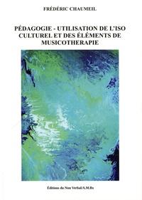 Frédéric Chaumeil - Pédagogie - Utilisation de l'ISO culturel et des éléments de musicothérapie.