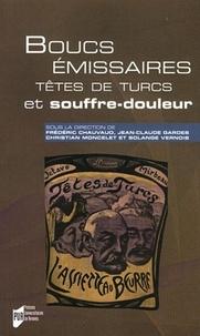 Frédéric Chauvaud et Jean-Claude Gardes - Boucs émissaires, têtes de Turcs et souffre-douleur.