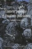 Frédéric Chauvaud et Pierre Prétou - Clameur publique et émotions judiciaires - De l'Antiquité à nos jours.
