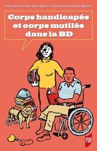 Frédéric Chauvaud et Denis Mellier - Corps handicapés et corps mutilés dans la BD.