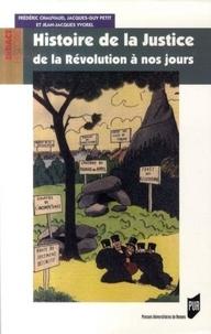 Frédéric Chauvaud et Jacques-Guy Petit - Histoire de la Justice de la Révolution à nos jours.
