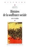 Frédéric Chauvaud et Ludivine Bantigny - Histoires de la souffrance sociale XVIIe-XXe siècle.