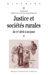 Frédéric Chauvaud - Justice et sociétés rurales - Du XVIe siècle à nos jours, Approches pluridisciplinaires.