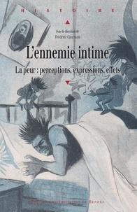 Frédéric Chauvaud - L'ennemie intime - La peur : perceptions, expressions, effets.