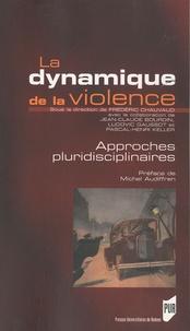 Frédéric Chauvaud - La dynamique de la violence - Approches pluridisciplinaires.