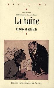 Frédéric Chauvaud et Ludovic Gaussot - La haine - Histoire et actualité.