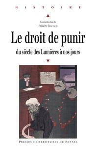 Livres de téléchargement gratuits sur Amazon Le droit de punir  - Du siècle des Lumières à nos jours (French Edition) par Frédéric Chauvaud