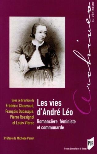 Frédéric Chauvaud et François Dubasque - Les vies d'André Léo - Romancière, féministe et communarde.
