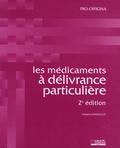 Frédéric Chauvelot - Les médicaments à délivrance particulière.