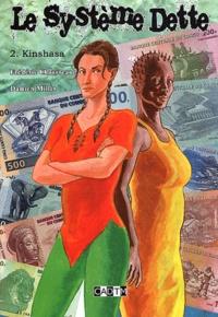 Frédéric Chauvreau et Damien Millet - Le système dette Tome 2 : Kinshasa.