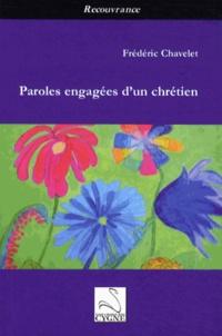 Frédéric Chavelet - Paroles engagées d'un chrétien.