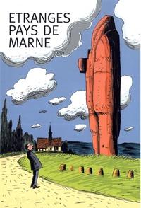 Frédéric Chef et Daniel Casanave - Etranges Pays de Marne - Promenades littéraires.
