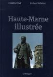 Frédéric Chef et Richard Pelletier - La Haute-Marne illustrée.