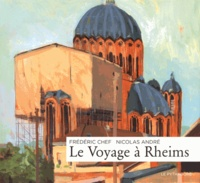 Frédéric Chef et Nicolas André - Le voyage à Rheims.