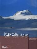 Frédéric Chevaillot et Jean-René Minelli - La traversée de l'arc alpin à skis - De Vienne à Menton en 100 jours.