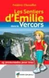 Frédéric Chevaillot - Les sentiers d'Emilie dans le Vercors - 25 promenades pour tous.