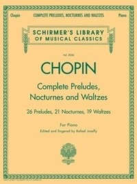 Frédéric Chopin - Complete Preludes, Nocturnes and Waltzes.