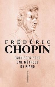 Frédéric Chopin - Esquisses pour une méthode de piano.