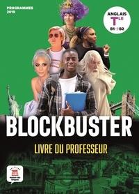 Frédéric Chotard - Anglais Tle B1-B2 Blockbuster - Livre du professeur.