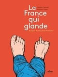 Stéphane Trapier et Frédéric Chouraki - La France qui glande - Autopsie d'une passion française.