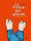 Frédéric Chouraki et Stéphane Trapier - La France qui glande - Autopsie d'une passion française.