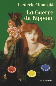 Frédéric Chouraki - La Guerre du Kippour.