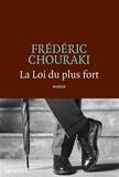 Frédéric Chouraki - La loi du plus fort.