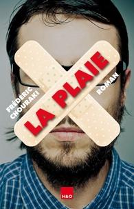 Frédéric Chouraki - La plaie.