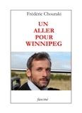 Frédéric Chouraki - Un aller pour Winnipeg.