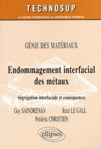 Endommagement interfacial des métaux. Ségrégation interfaciale et conséquences - Frédéric Christien | Showmesound.org