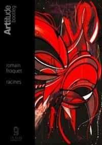 Lesmouchescestlouche.fr Romain Froquet - Racines Image