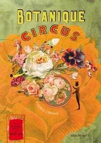 Frédéric Clément - Botanique circus.
