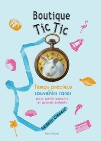 Frédéric Clément - Boutique Tic Tic - Temps précieux et souvenirs rares pour petits parents et grands enfants.