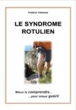 Frédéric Clementz - Le syndrome rotulien - Mieux le comprendre... pour mieux guérir !.