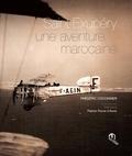 Frédéric Coconnier - Saint-Exupéry - Une aventure marocaine.