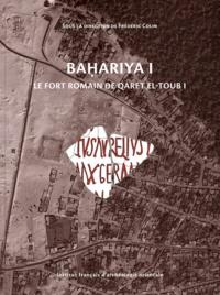 Frédéric Colin - Bahariya - Volume 1, Le fort romain de Qaret el-Toub I.