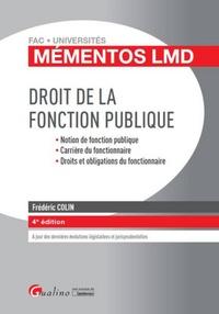 Frédéric Colin - Droit de la fonction publique - Notion de fonction publique, Carrière du fonctionnaire, Droits et obligations du fonctionnaire.