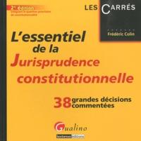 Frédéric Colin - L'essentiel de la jurisprudence constitutionnel.