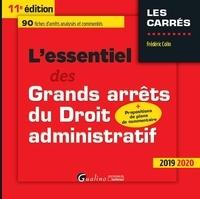 Frédéric Colin - L'essentiel des grands arrêts du droit administratif.