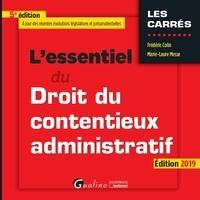 Frédéric Colin et Marie-Laure Messe - L'essentiel du droit du contentieux administratif.