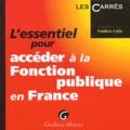Frédéric Colin - L'essentiel pour accéder à la Fonction publique en France.