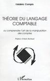 Frédéric Compin - Théorie du langage comptable - Ou comprendre l'art de la manipulation des comptes.