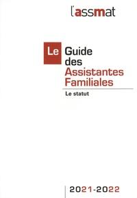 Frédéric Conseil et Catherine Doublet - Le guide des assistantes familiales - Le statut.