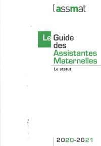 Frédéric Conseil et Sophie André - Le guide des assistantes maternelles - Le statut.