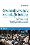 Frédéric Cordel - Gestion des risques et contrôle interne - De la conformité à l'analyse décisionnelle.