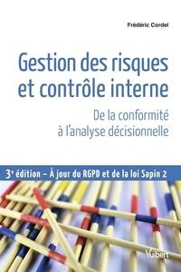 Gestion des risques et contrôle interne- De la conformité à l'analyse décisionnelle - Frédéric Cordel pdf epub