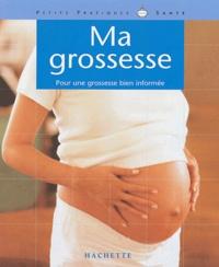 Frédéric Costa - Ma grossesse - Pour une grossesse bien informée.