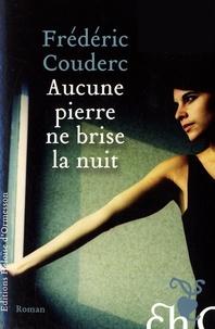 Frédéric Couderc - Aucune pierre ne brise la nuit.