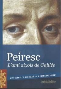 Frédéric Couffy et Jacques Lafon - Peiresc - L'ami aixois de Galilée.