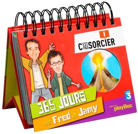 Frédéric Courant et  Jamy - 365 jours avec Fred et Jamy, C'est pas sorcier ! - Vis ton année au rythme d'une découverte par jour !.